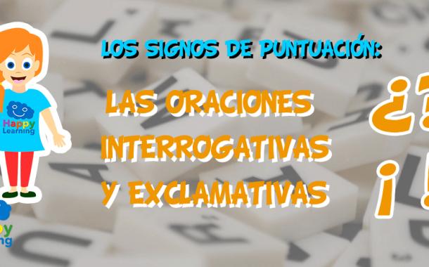 Los signos de puntuación: Las oraciones interrogativas y exclamativas.