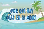 ¿POR QUÉ HAY OLAS EN EL MAR? | CURIOSIDADES FASCINANTES PARA NIÑOS