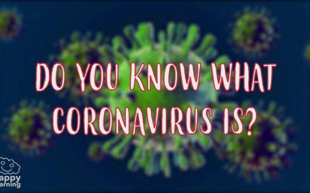 WHAT IS CORONAVIRUS?