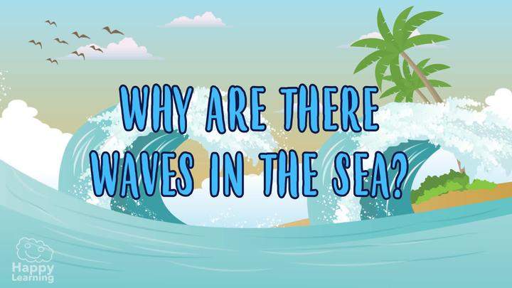 Why are there waves in the sea?
