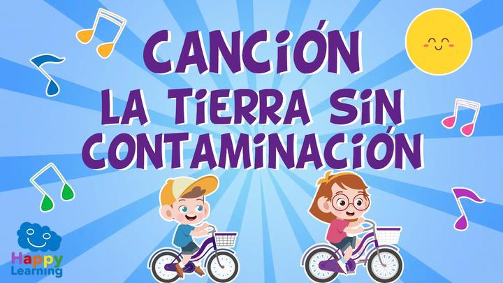 CANCIÓN ''LA TIERRA SIN CONTAMINACIÓN''