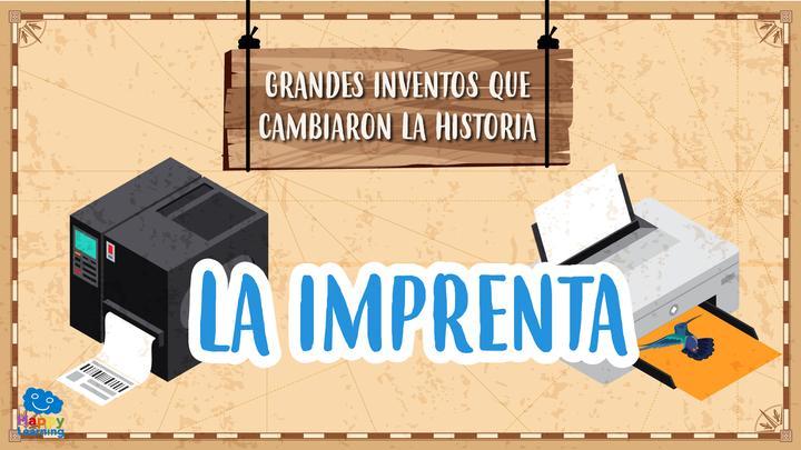La Imprenta Grandes Inventos Que Cambiaron La Historia Happy Learning